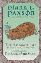The Hallowed Isle Book Four: The Book Of The Stone by Diana L. Paxson