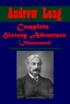 Complete History Adventure (Illustrated) by Andrew Lang