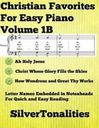 Christian Favorites for Easy Piano Volume 1 B by Silver Tonalities