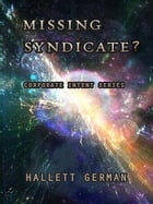 Missing Syndicate? (Complete) by Hallett German