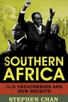 Southern Africa: Old Treacheries and New Deceits by Stephen Chan