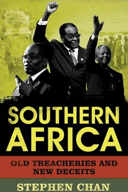 Book Southern Africa: Old Treacheries and New Deceits by Stephen Chan