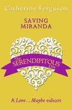 Saving Miranda: A Love...Maybe Valentine eShort by Catherine Ferguson