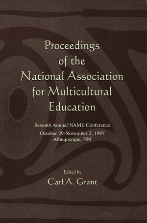 Proceedings of the National Association for Multicultural Education Seventh Annual Name Conference