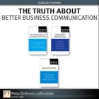 The Truth About Better Business Communication (Collection) by Natalie Canavor
