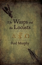 The Wasps and the Locusts by Rod Murphy