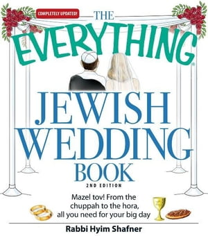 The Everything Jewish Wedding Book: Mazel tov! From the chuppah to the hora, all you need for your big day Mazel tov! From the chuppah to the hora, al