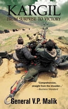 Kargil-From Surprise TO Victory by Malik V.p. General