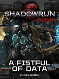 Shadowrun Legends: A Fistful of Data 669b17c2-abe4-4869-98a8-6bed0f92abfb