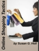 Online Shopping Tactics by Susan G. Holl