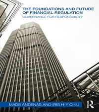 The Foundations and Future of Financial Regulation: Governance for Responsibility