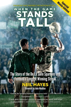 When the Game Stands Tall,  Special Movie Edition The Story of the De La Salle Spartans and Football's Longest Winning Streak