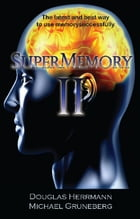 SuperMemory II: the Latest and Best Way to Use Memory Successfully by Douglas Herrmann