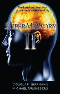 SuperMemory II: the Latest and Best Way to Use Memory Successfully