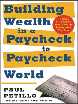 Book Building Wealth in a Paycheck-to-Paycheck World by Petillo, Paul