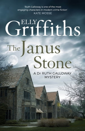 The Janus Stone The Dr Ruth Galloway Mysteries 2