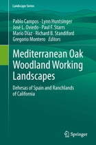 Mediterranean Oak Woodland Working Landscapes: Dehesas of Spain and Ranchlands of California