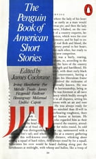 The Penguin Book of American Short Stories by James Cochrane