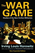 The War Game: Studies of the New Civilian Militarists