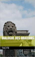 Dialogue des orateurs by Tacite