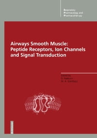 Airways Smooth Muscle: Peptide Receptors, Ion Channels and Signal Transduction