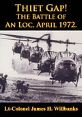 Thiet Gap! The Battle Of An Loc, April 1972. [Illustrated Edition] 551768b0-6e47-4fe3-82b6-7b75012e529c