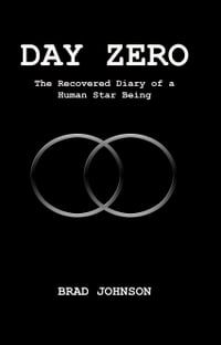 Day Zero: The Recovered Diary of a Human Star Being