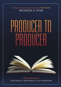 Producer to Producer: A Step-By-Step Guide to Low Budgets Independent Film Producing: A Step-By…