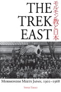 The Trek East: Mormonism Meets Japan, 1901-1968 122f80b8-3c37-4bb7-88f7-70d61186e4bb