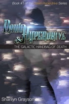 Dawn Hyperdrive and the Galactic Handbag of Death by Sharilyn Grayson