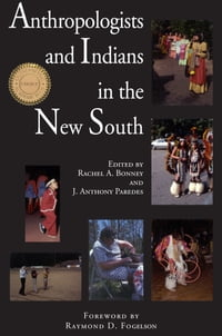 Anthropologists and Indians in the New South