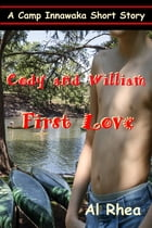 Cody And William: First Love by Al Rhea