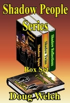 Shadow People Series, Boxed Set by Doug Welch