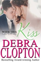 With This Kiss by Debra Clopton
