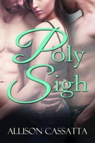 Poly Sigh by Allison Cassatta
