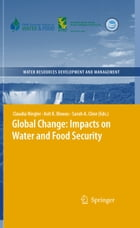 Global Change: Impacts on Water and food Security