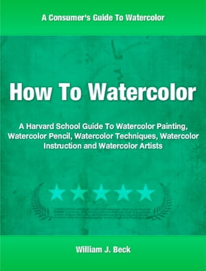 How To Watercolor A Harvard School Guide To Watercolor Painting,  Watercolor Pencil,  Watercolor Techniques,  Watercolor Instruction and Watercolor Artis