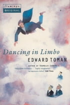 Dancing in Limbo by Edward Toman