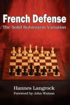 French Defense: The Solid Rubinstein Variation by Hannes Langrock