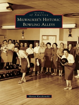 Milwaukee's Historic Bowling Alleys