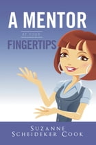 A Mentor At Your Fingertips by Suzanne Scheideker Cook