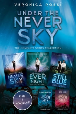 Book Under the Never Sky: The Complete Series Collection: Under the Never Sky, Roar and Liv, Through the… by Veronica Rossi