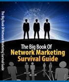 The Big Book Of Network Marketing Survival Guide by Anonymous