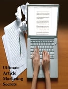 Ultimate Article Marketing Secrets by V.T.