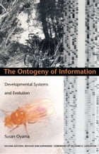 The Ontogeny of Information: Developmental Systems and Evolution