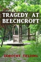 Tragedy at Beechcroft by Dorothy Fielding