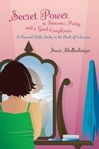 Secret Power to Treasures, Purity, and a Good Complexion by Susie Shellenberger