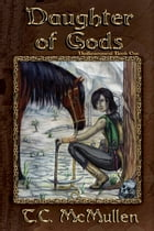 Daughter of Gods: Disillusionment Book One by T.C. McMullen