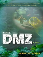 The DMZ: A Novel by Jeanete Windle