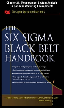 Book The Six Sigma Black Belt Handbook, Chapter 21 - Measurement System Analysis in Non-Manufacturing… by John Heisey